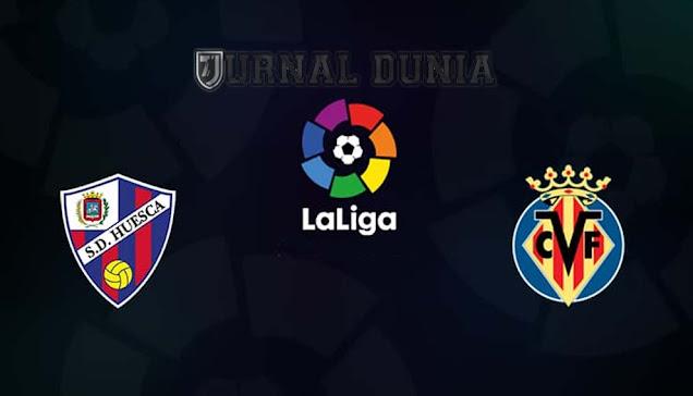 Prediksi Huesca vs Villarreal , Sabtu 23 Januari 2021 Pukul 20.00 WIB