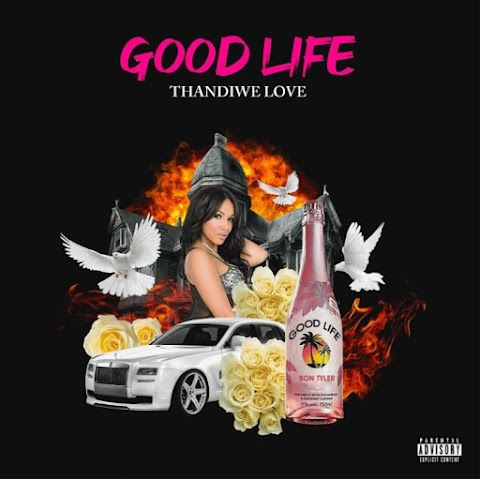 "Thandiwe Love delivers enchanting vibes with new-age hiphop single ""Good Life"""