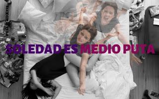 SOLEDAD ES MEDIO PUTA | Teatro La Maldita Vanidad