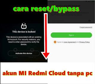 Cara Mudah Reset/Bypass Akun MI Redmi Cloud Tanpa PC