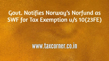 govt-notifies-norways-norfund-as-swf-for-tax-exemption-us-10-23fe