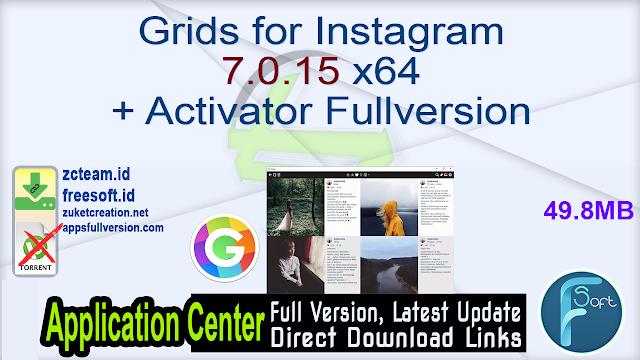 Grids for Instagram 7.0.15 x64 + Activator Fullversion