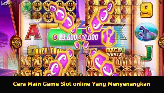 Cara Main Game Slot online Yang Menyenangkan