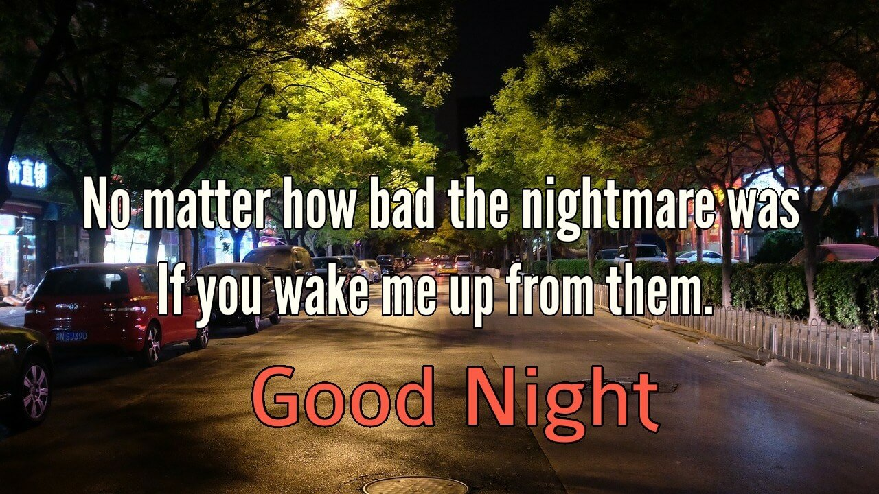 No Matter how bad the nightmare was - Romantic Good Night Image with Love for Facebook