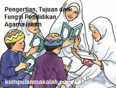 Pengertian, Tujuan dan Fungsi Pendidikan Agama Islam
