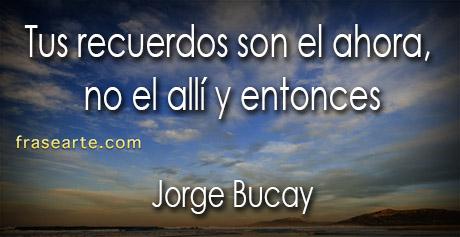 Frases para el recuerdo - Jorge Bucay