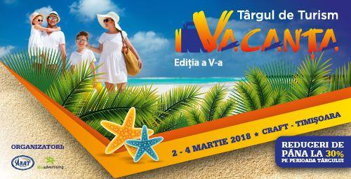 Târgul de Turism Vacanța la Timișoara, ediția V-a (2-4 martie 2018)