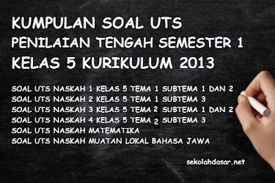 Kumpulan Soal UTS Kelas 5 Semester 1 Kurikulum 2013