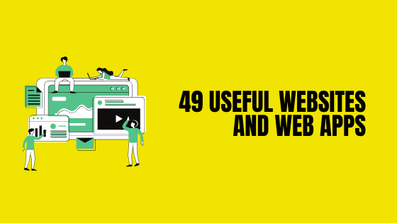 49 Useful Websites and Web Apps