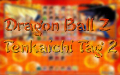 Dragon Ball Z Tenkaichi Tag 2 - Jeu de Combat sur PC