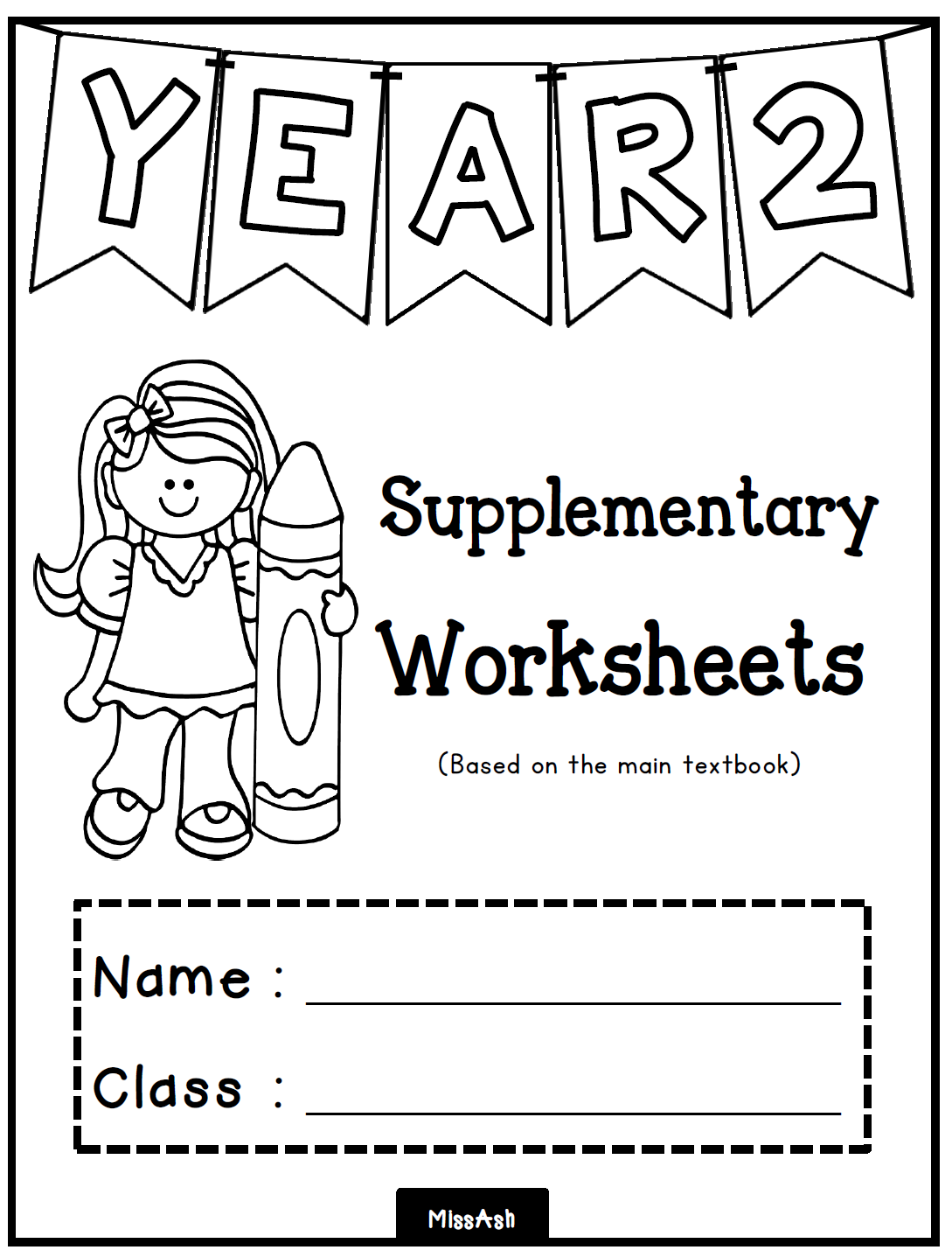 ASH THE TEACHER: YEAR 2 SUPPLEMENTARY WORKSHEETS (Unit 5 - 9)