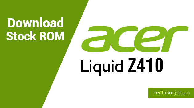 Download Stock ROM for Recovery Acer Liquid Z410