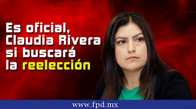 Es oficial, Claudia Rivera si buscará la reelección