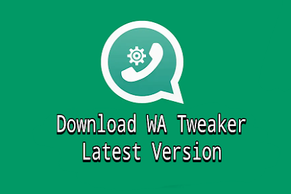 Download WA Tweaker v1.5.1 Apk