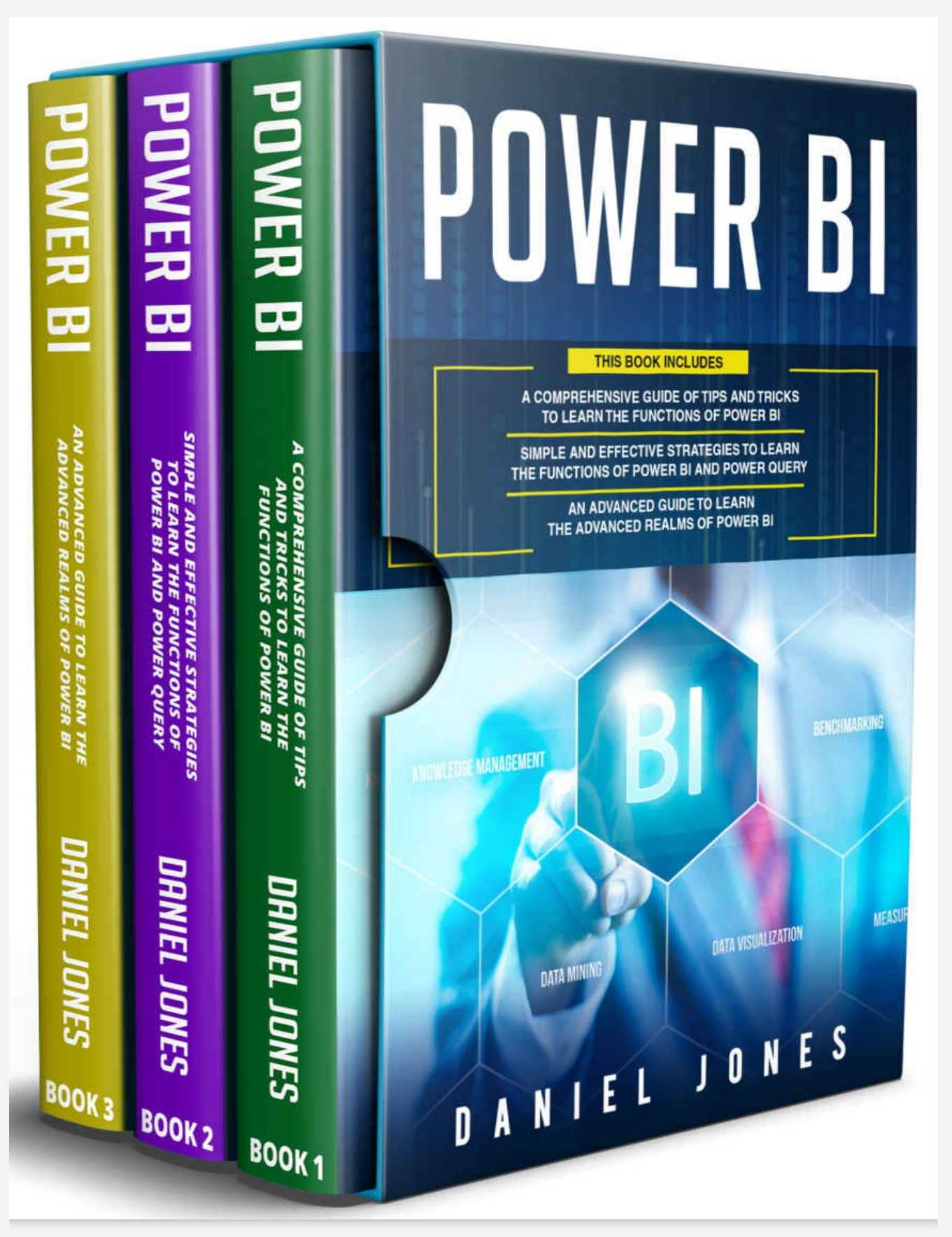 Power BI: 3 in 1- Comprehensive Guide of Tips and Tricks to Learn the Functions of Power BI+ Simple and Effective Strategies+ Advanced Guide to Learn the Advanced Realms of Power BI