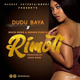 Dudu Baya Ft. Brown Punch & Much More - Rimoti