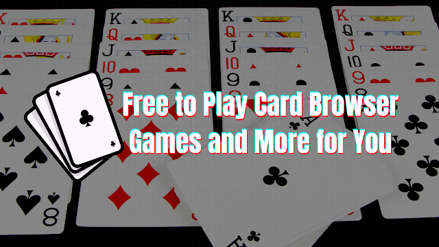 Free to Play Card Browser Games and More for You