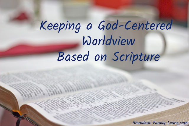 A God Centered Worldview Based on the Scriptures