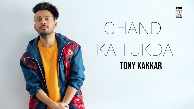 CHAND KA TUKDA SONG DOWNLOAD-TONY KAKKAR