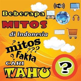 Beberapa mitos yang masih dipercayai oleh banyak orang di Indonesia