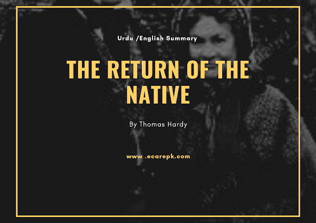 The Return of The Native in English & Urdu by Thomas Hardy : Summary, Themes, Characters, Analysis