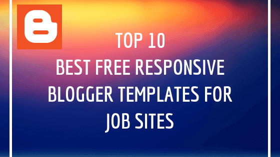 Best Free Blogger Templates For Job Sites 2019