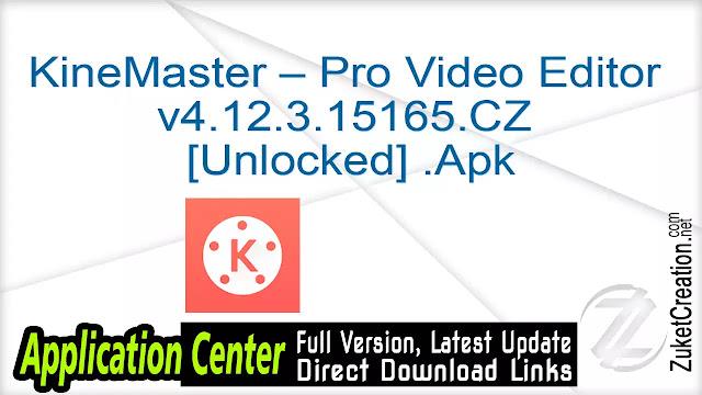 KineMaster – Pro Video Editor v4.12.3.15165.CZ [Unlocked] .Apk