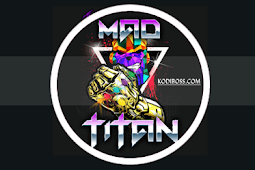 The Mad Titan Addon Kodi: Reviews, Info, Install Guide & Updates
