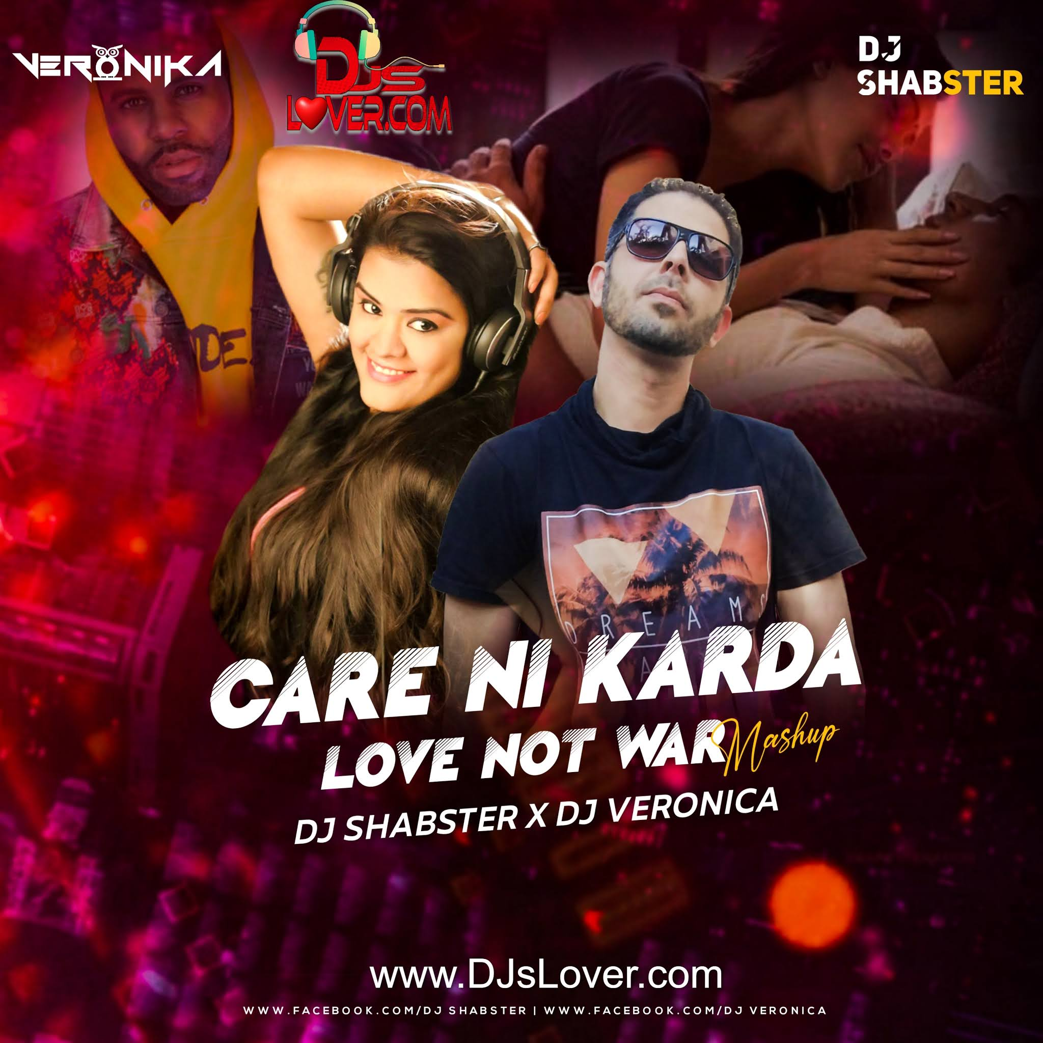 Care Ni Karda X Love Not War Mashup DJ Shabster X DJ Veronika