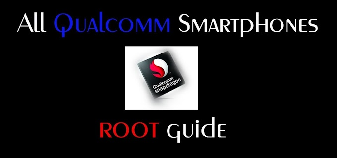 How to Root Any Android Mobile With Qualcomm Processor (Step by Step Guide 2021)