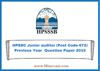 HPSSC Junior auditor (Post Code-672) Previous Year  Question Paper 2019