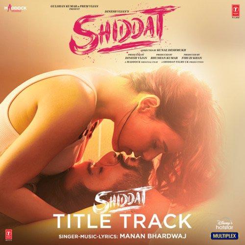 Shiddat Title Track Lyrics – Manan Bhardwaj   Shiddat