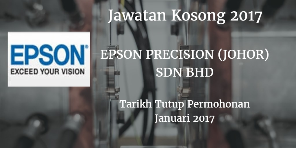 Jawatan Kosong EPSON PRECISION (JOHOR) SDN BHD Januari 2017