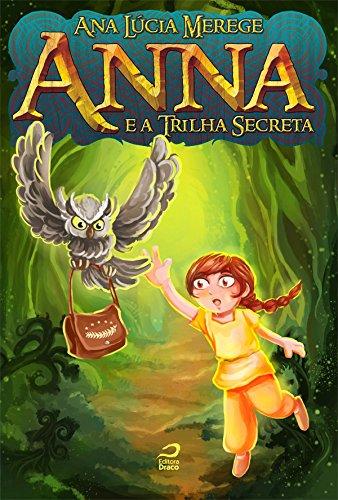 Anna e a Trilha Secreta Ana Lúcia Merege