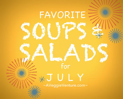 Seasonal Soup & (Mostly) Salad Recipes for July, summer recipes and a monthly feature ♥ A Veggie Venture