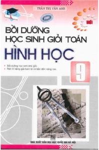 Bồi Dưỡng Học Sinh Giỏi Toán Hình Học 9 - Trần Thị Vân Anh