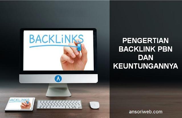 Pengertian Backlink PBN dan Keuntungannya