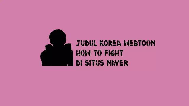 Judul Korea Webtoon How to Fight di Situs Naver
