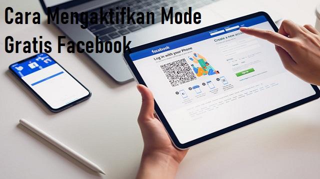 Cara Mengaktifkan Mode Gratis Facebook