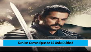 Kurulus Osman Season 1 urdu dubbed EPISODE 15