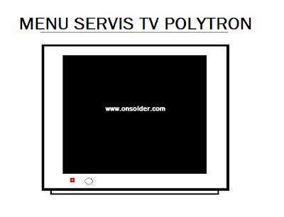 Menu Servis TV Polytron ( SERMOD)