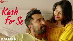 Kash Fir Se Full Lyrics Song - Yaaram - Mohit Chauhan