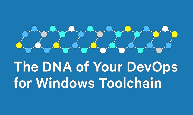 The DNA of Your DevOps for Windows Toolchain