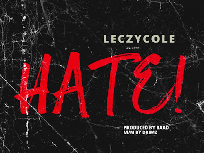 DOWNLOAD MP3: Leczycole - Hate