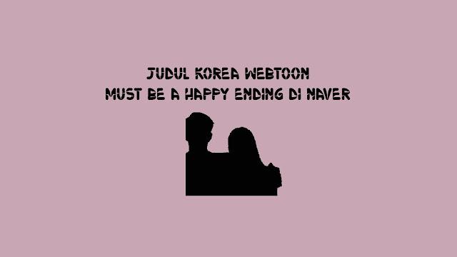Judul Korea Webtoon Must be a Happy Ending di Naver