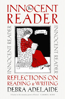 The Innocent Reader - Reflections on Reading and Writing by Debra Adelaide book cover
