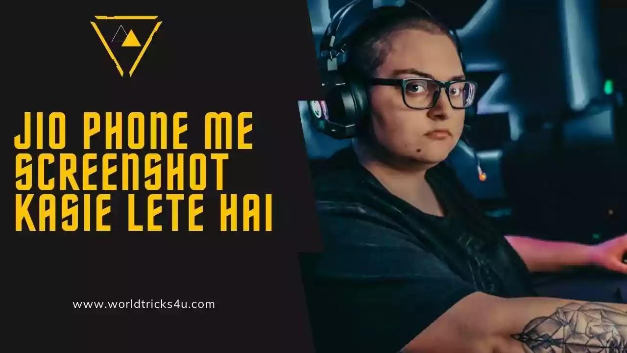 Jio Phone Me Screenshot Kasie Lete Hai ( 2 Secret Tricks)