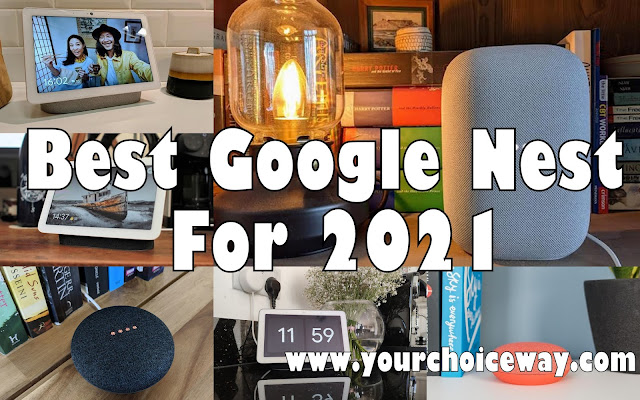 Best Google Nest For 2021 - Your Choice Way