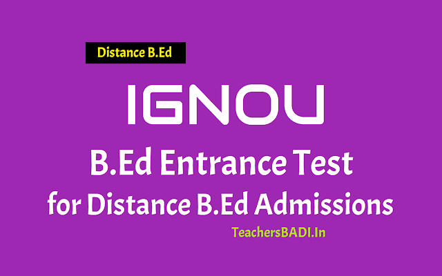 ignou b.ed entrance test for distance b.ed admissions 2019,ignou distance b.ed online application form,last date to apply for ignou open b.ed,ignou b.ed entrance exam date