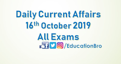 Daily Current Affairs 16th October 2019 For All Government Examinations